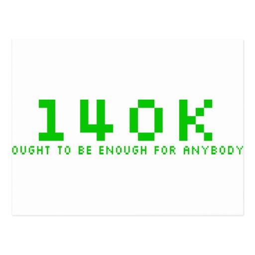 140k debe ser bastante para cualquier persona tarjetas postales