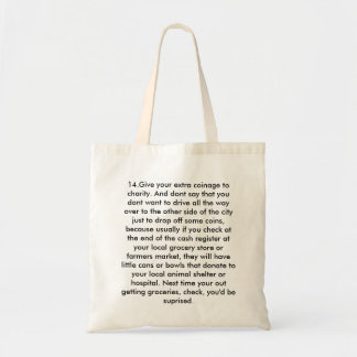 14.Give your extra coinage to charity. And dont... Tote Bag