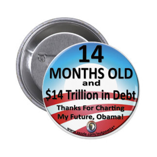 $14 Month Old Debt 2 Inch Round Button