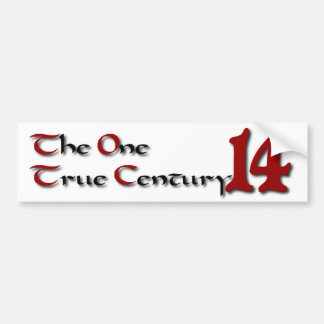 14 - The One True Century Car Bumper Sticker
