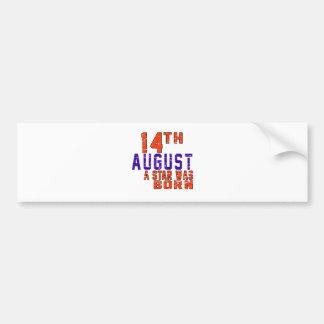 14th August a star was born Bumper Stickers