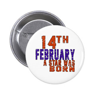 14th February a star was born 2 Inch Round Button