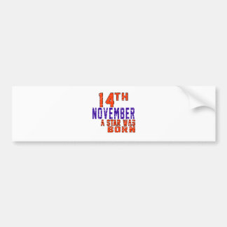 14th November a star was born Bumper Sticker