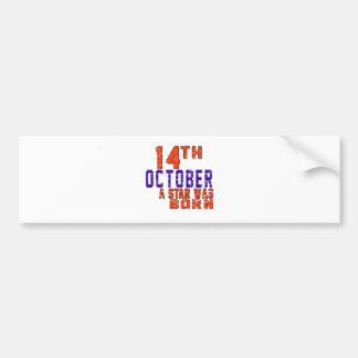14th October a star was born Bumper Sticker