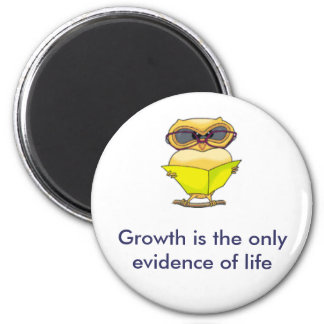 15904061.thm[1] Growth is the only evidence of lif 2 Inch Round Magnet