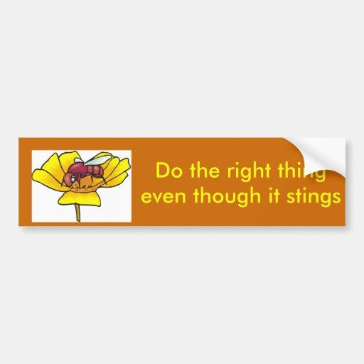 15949360[2], Do the right thing  even though it... Bumper Sticker