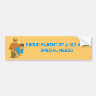 15992551, Proud parent of a kid with special needs Bumper Sticker