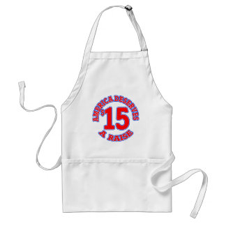 15 AN HOUR Minimum Wage Adult Apron