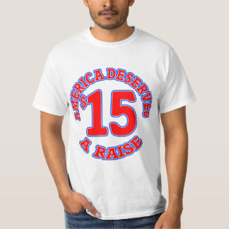 15 AN HOUR Minimum Wage T-shirt