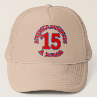 15 AN HOUR Minimum Wage Trucker Hat