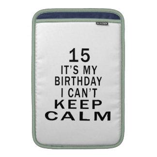 15 es mi cumpleaños que no puedo guardar calma fundas para macbook air