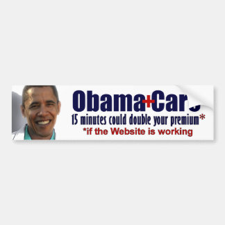 15 Minutes could double your premium - Obamacare Car Bumper Sticker