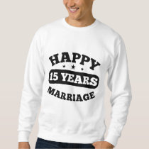 15 Year Happy Marriage Sweatshirt