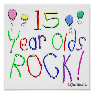 15 Year Olds Rock ! Poster
