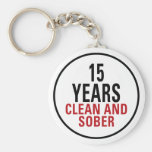 15 Years Clean and Sober Key Chain