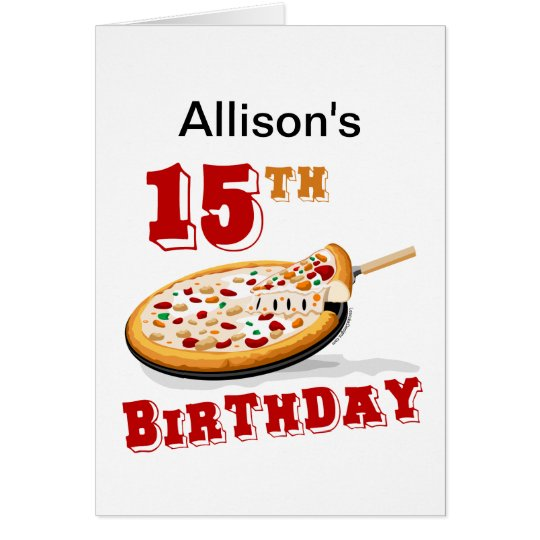 15th Birthday Pizza party Card