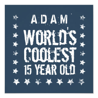 15th Birthday World's Coolest 15 Year Old Navy T40 5.25x5.25 Square Paper Invitation Card