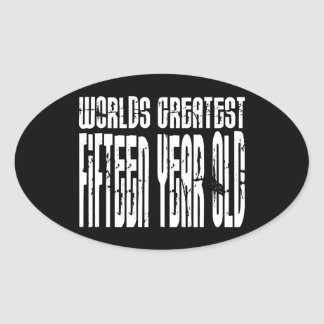 15th Birthdays : Worlds Greatest Fifteen Year Old Oval Stickers