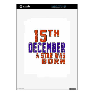 15th December a star was born Skins For iPad 2