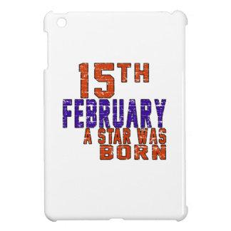 15th February a star was born Cover For The iPad Mini