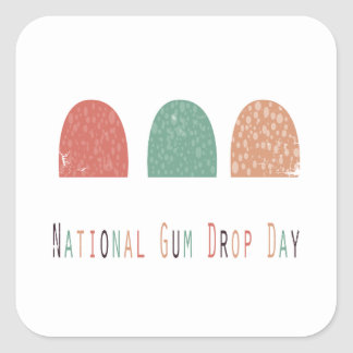 15th February - Gumdrop Day - Appreciation Day Square Sticker