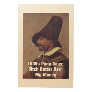1600s Pimp 2 Wood Canvases