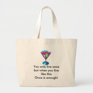 16047_MartiniTime, You only live oncebut when y... Bag