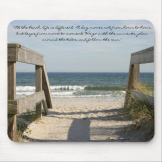 """163_6335, """"At the beach, life is different. A d... Mousepad"""