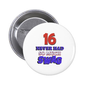 16 Never Had So Much Swag Designs Pinback Button