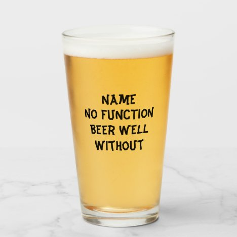 "16 oz (ounce) pint beer glass - ""No Function"""