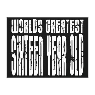 16th Birthday 16  Worlds Greatest Sixteen Year Old Canvas Prints