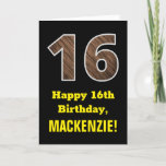 "[ Thumbnail: 16th Birthday: Name, Faux Wood Grain Pattern ""16"" Card ]"