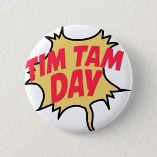 16th February - Tim Tam Day - Appreciation Day Pinback Button
