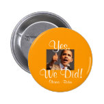 ¡171122957 barak, sí, hicimos! , Obama - Biden Pins