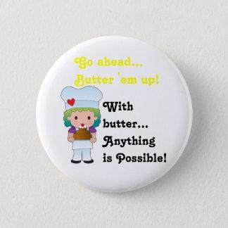 17128_MDJPG_0GW06820JV025483X, Go ahead... Butt... Pinback Button