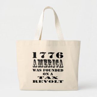 1776 America Was Founded On A Tax Revolt Bags