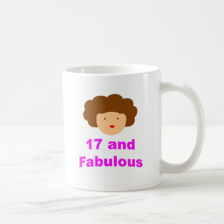 17 and Fabulous! Coffee Mug
