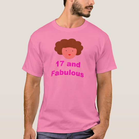 17 and Fabulous! T-Shirt
