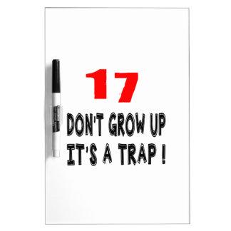 17 no crezca, él es diseños de un cumpleaños de la pizarras