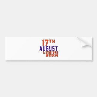 17th August a star was born Car Bumper Sticker