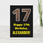 "[ Thumbnail: 17th Birthday: Name, Faux Wood Grain Pattern ""17"" Card ]"