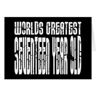 17th Birthdays Worlds Greatest Seventeen Year Old Cards