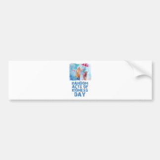 17th February - Random Acts Of Kindness Day Bumper Sticker