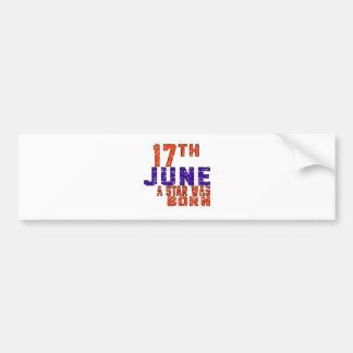 17th June a star was born Car Bumper Sticker