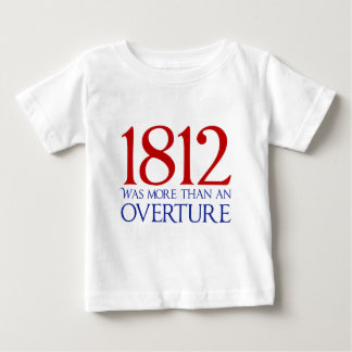 1812 Was More Than an Overture Baby T-Shirt