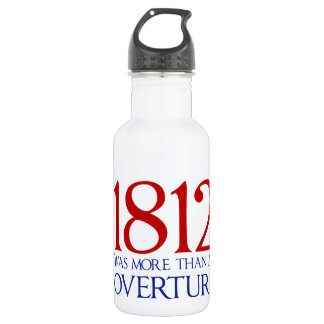 1812 Was More Than an Overture Stainless Steel Water Bottle