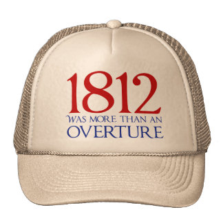 1812 Was More Than an Overture Trucker Hat