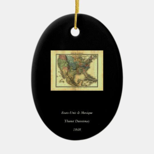 1848 Thunot Duvotenay Map:  Etats-Unis & Mexique Ceramic Ornament