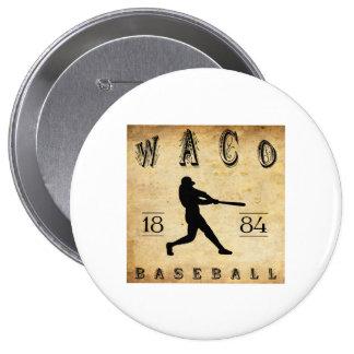 1884 Waco Texas Baseball Buttons