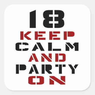 18 guarde la calma y vaya de fiesta encendido pegatina cuadrada